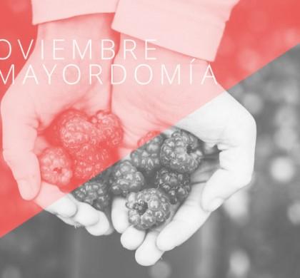 Noviembre: mes de la mayordomía